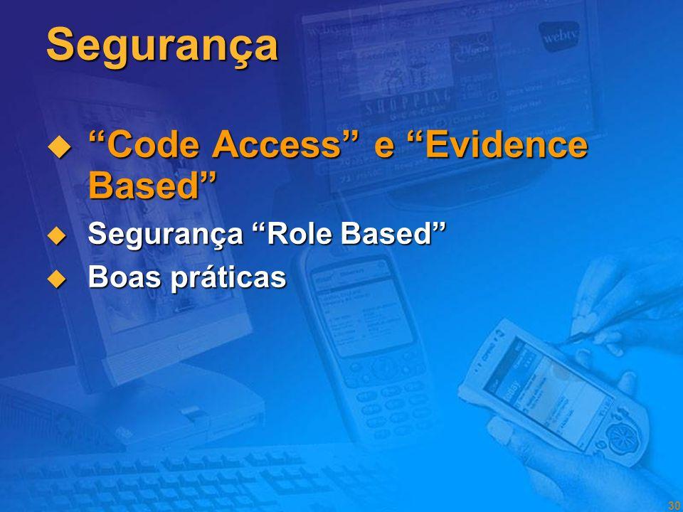 Segurança Code Access e Evidence Based Segurança Role Based