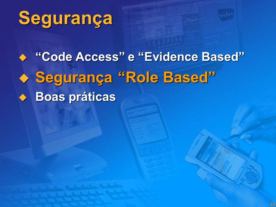 Segurança Segurança Role Based Code Access e Evidence Based