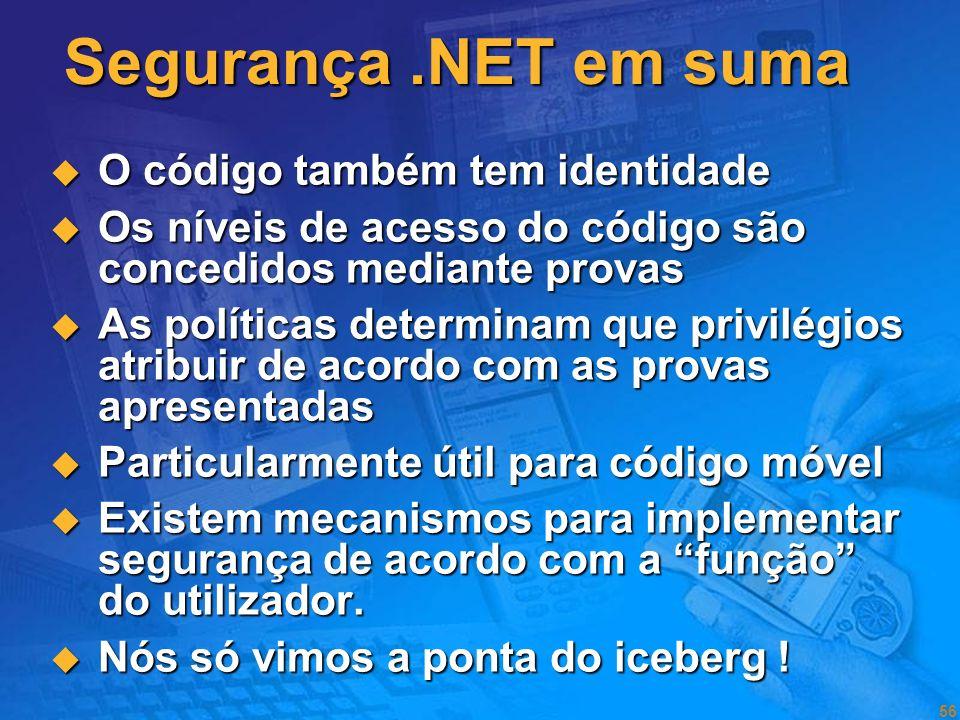 Segurança .NET em suma O código também tem identidade