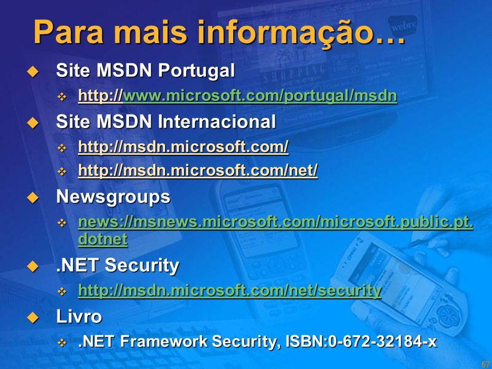 Para mais informação… Site MSDN Portugal Site MSDN Internacional