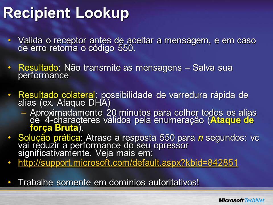 Recipient Lookup Valida o receptor antes de aceitar a mensagem, e em caso de erro retorna o código 550.