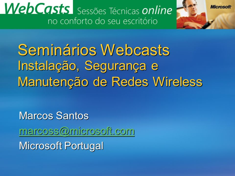 Marcos Santos marcoss@microsoft.com Microsoft Portugal