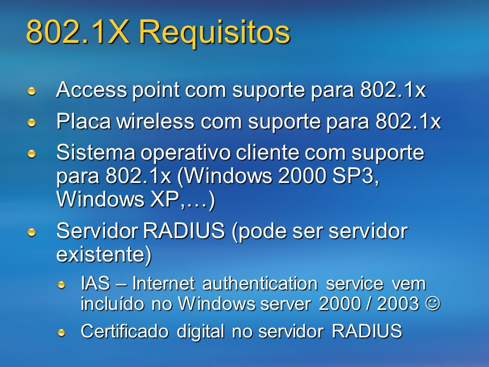 802.1X Requisitos Access point com suporte para 802.1x