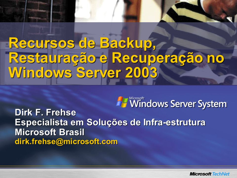 Recursos de Backup, Restauração e Recuperação no Windows Server 2003
