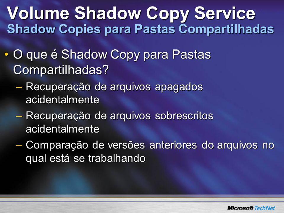 Volume Shadow Copy Service Shadow Copies para Pastas Compartilhadas