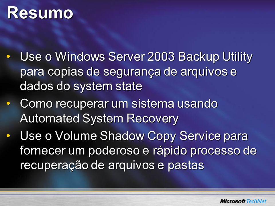 Resumo Use o Windows Server 2003 Backup Utility para copias de segurança de arquivos e dados do system state.
