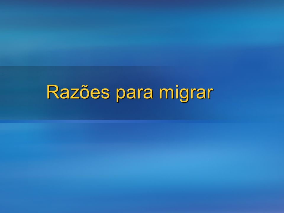 3/24/2017 Razões para migrar Use this slide if you need to spilt topics across your session