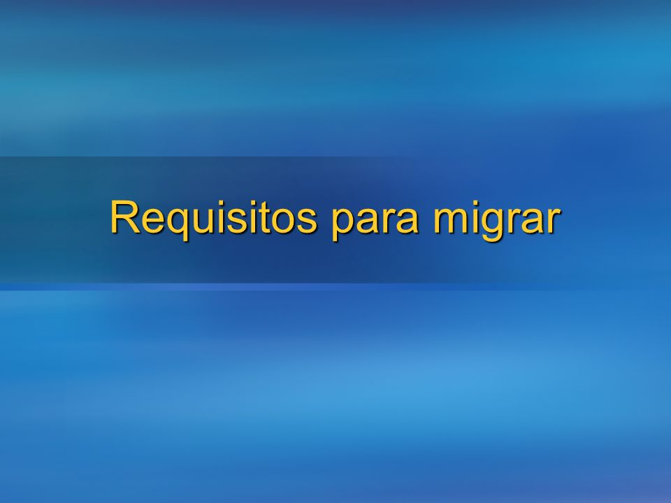 Requisitos para migrar
