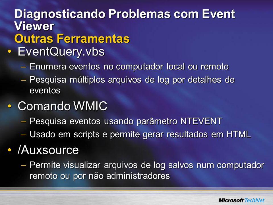Diagnosticando Problemas com Event Viewer Outras Ferramentas
