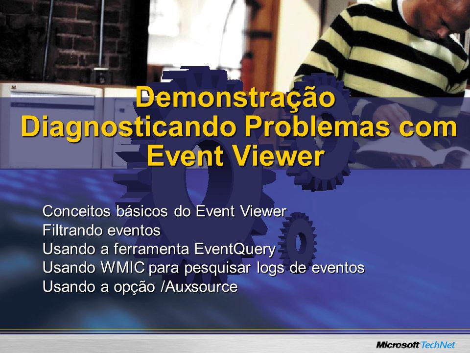 Demonstração Diagnosticando Problemas com Event Viewer