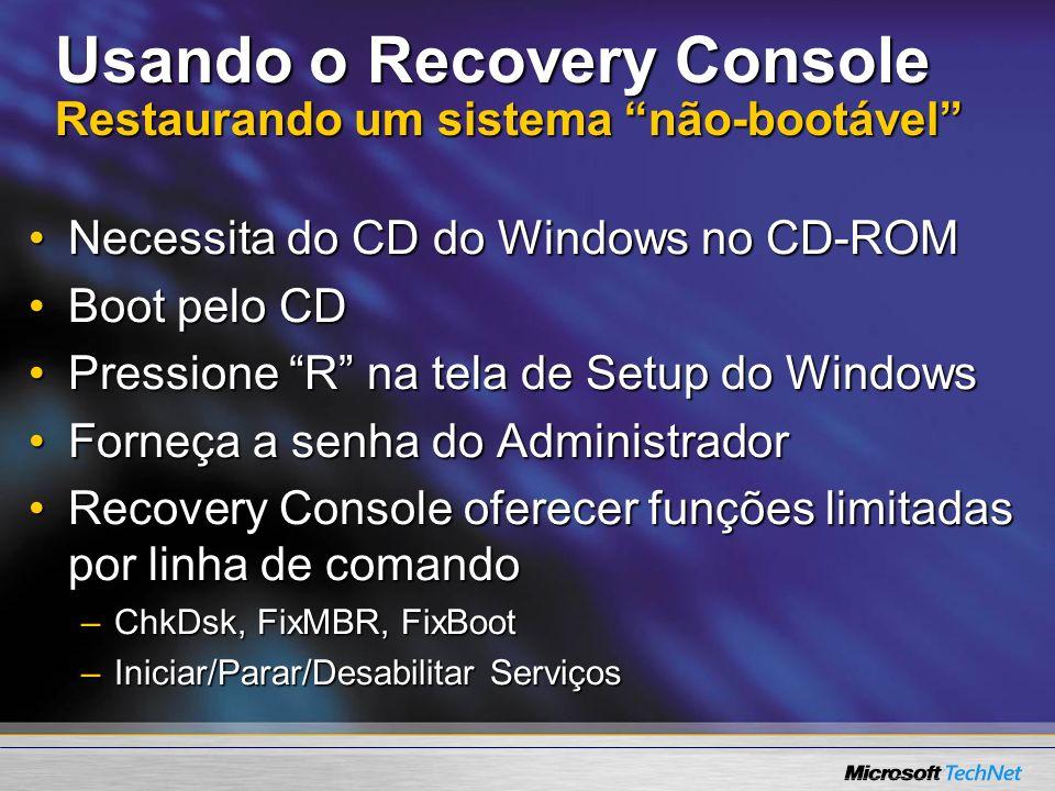Usando o Recovery Console Restaurando um sistema não-bootável