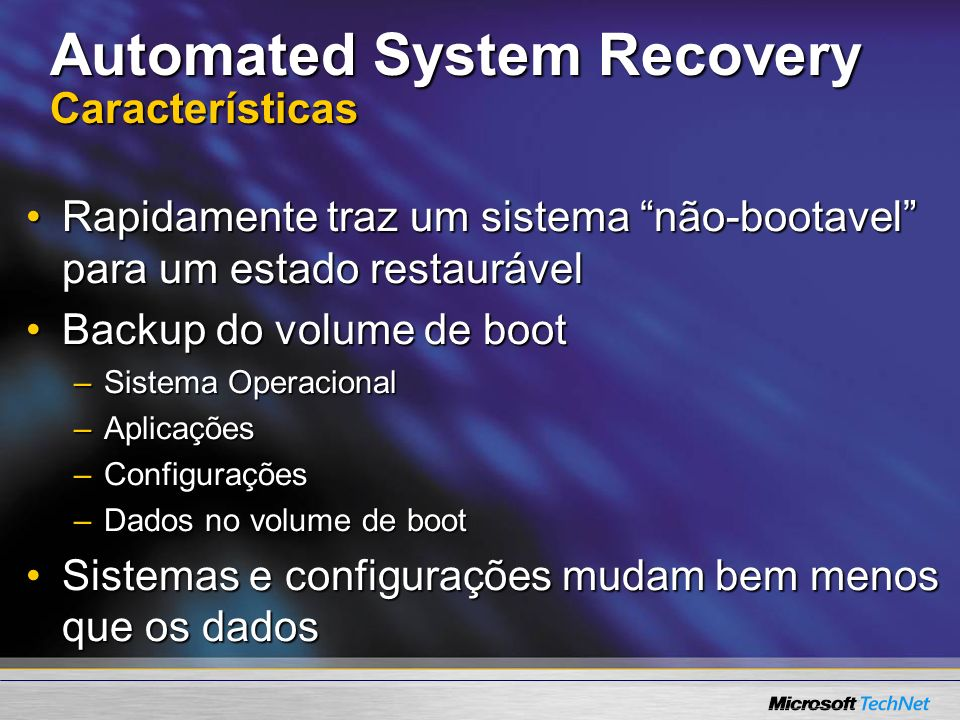 Automated System Recovery Características