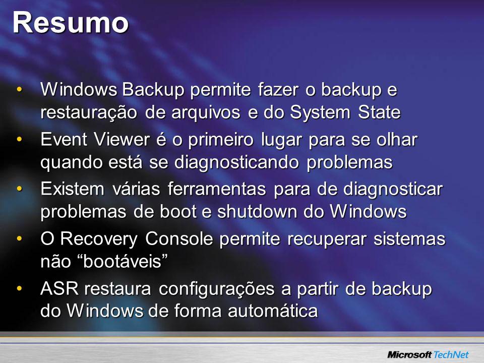 Resumo Windows Backup permite fazer o backup e restauração de arquivos e do System State.
