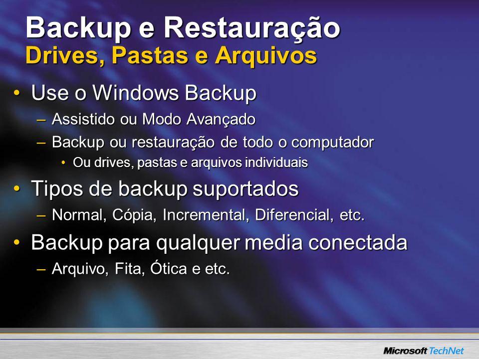 Backup e Restauração Drives, Pastas e Arquivos