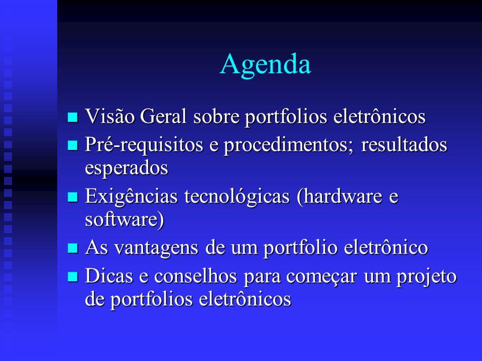 Agenda Visão Geral sobre portfolios eletrônicos