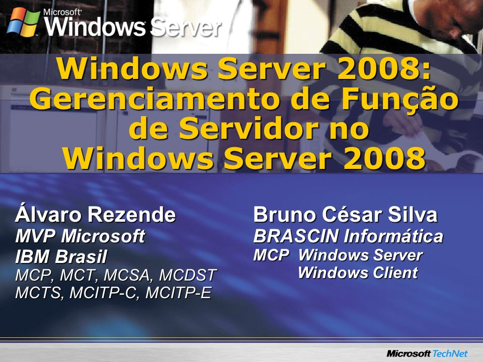 Windows Server 2008: Gerenciamento de Função de Servidor no Windows Server 2008