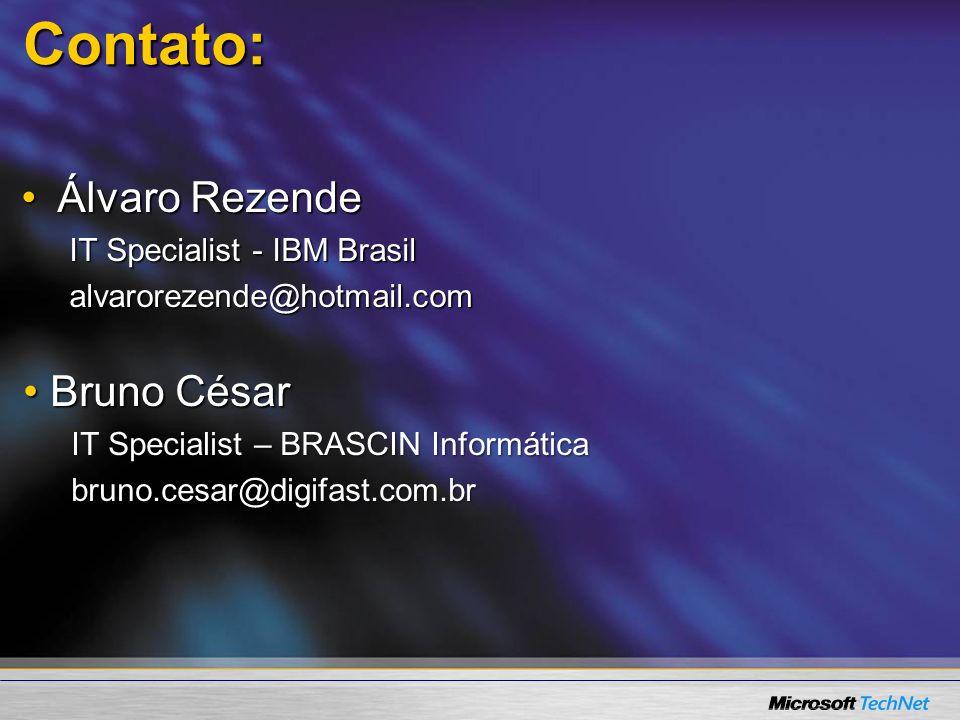 Contato: Álvaro Rezende Bruno César IT Specialist - IBM Brasil