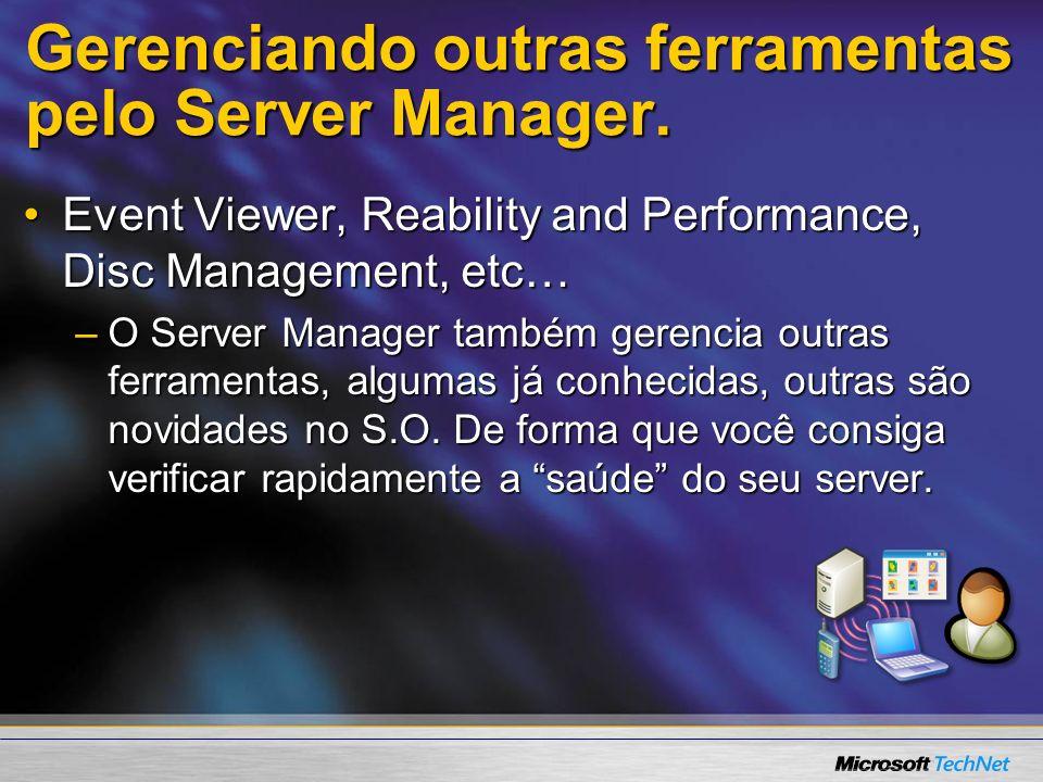 Gerenciando outras ferramentas pelo Server Manager.