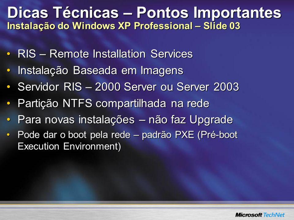 Dicas Técnicas – Pontos Importantes Instalação do Windows XP Professional – Slide 03