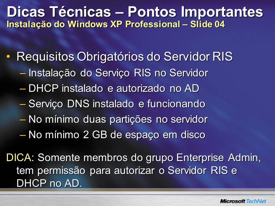 Dicas Técnicas – Pontos Importantes Instalação do Windows XP Professional – Slide 04