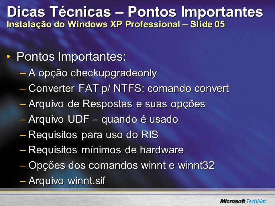 Dicas Técnicas – Pontos Importantes Instalação do Windows XP Professional – Slide 05