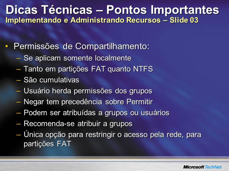 Dicas Técnicas – Pontos Importantes Implementando e Administrando Recursos – Slide 03