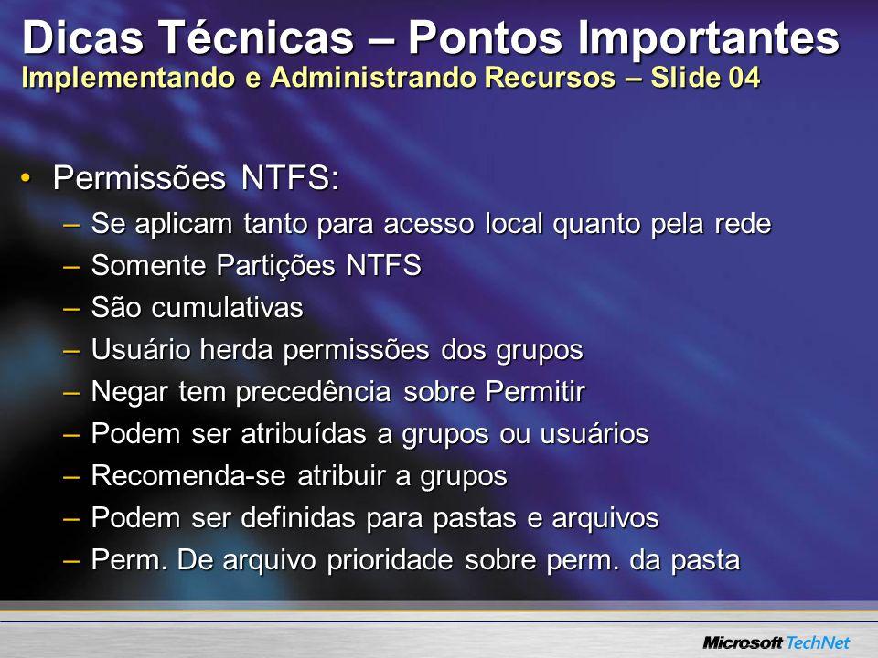 Dicas Técnicas – Pontos Importantes Implementando e Administrando Recursos – Slide 04