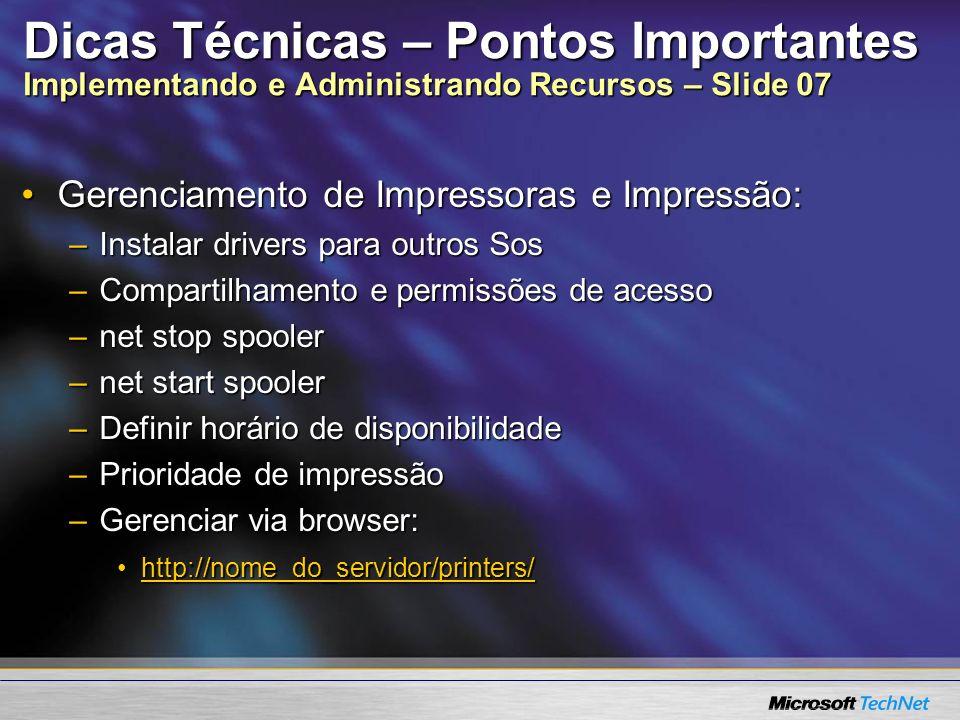 Dicas Técnicas – Pontos Importantes Implementando e Administrando Recursos – Slide 07