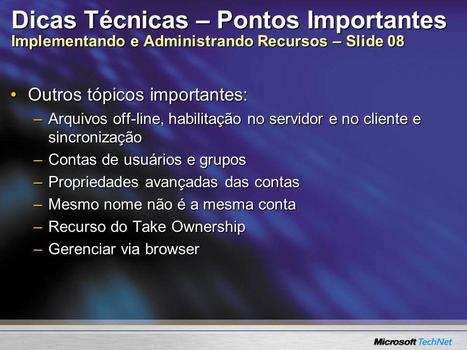 Dicas Técnicas – Pontos Importantes Implementando e Administrando Recursos – Slide 08