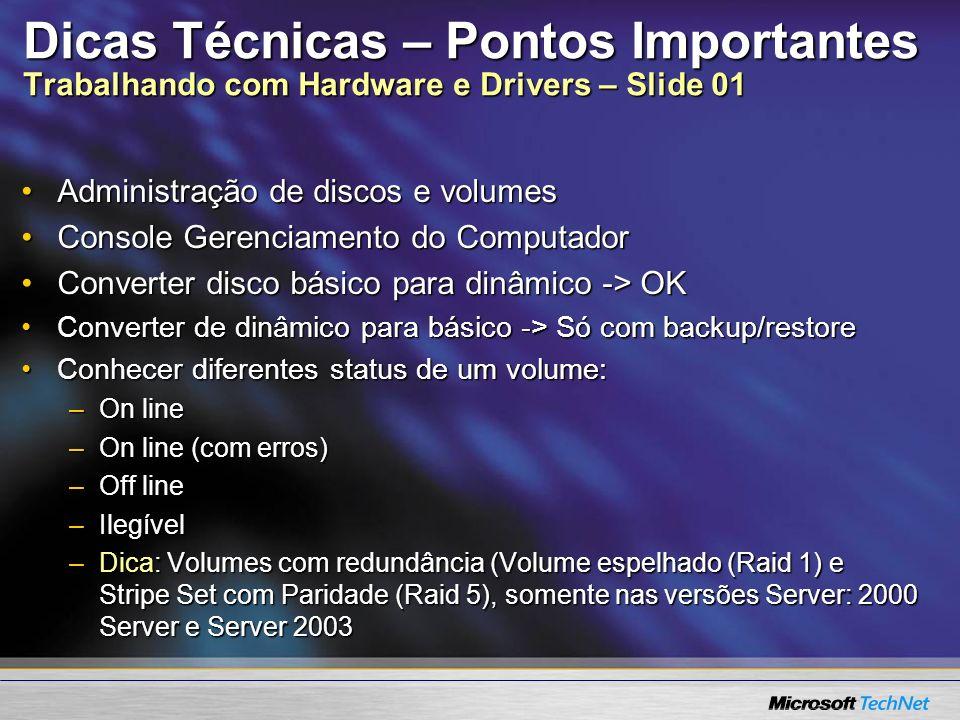 Dicas Técnicas – Pontos Importantes Trabalhando com Hardware e Drivers – Slide 01