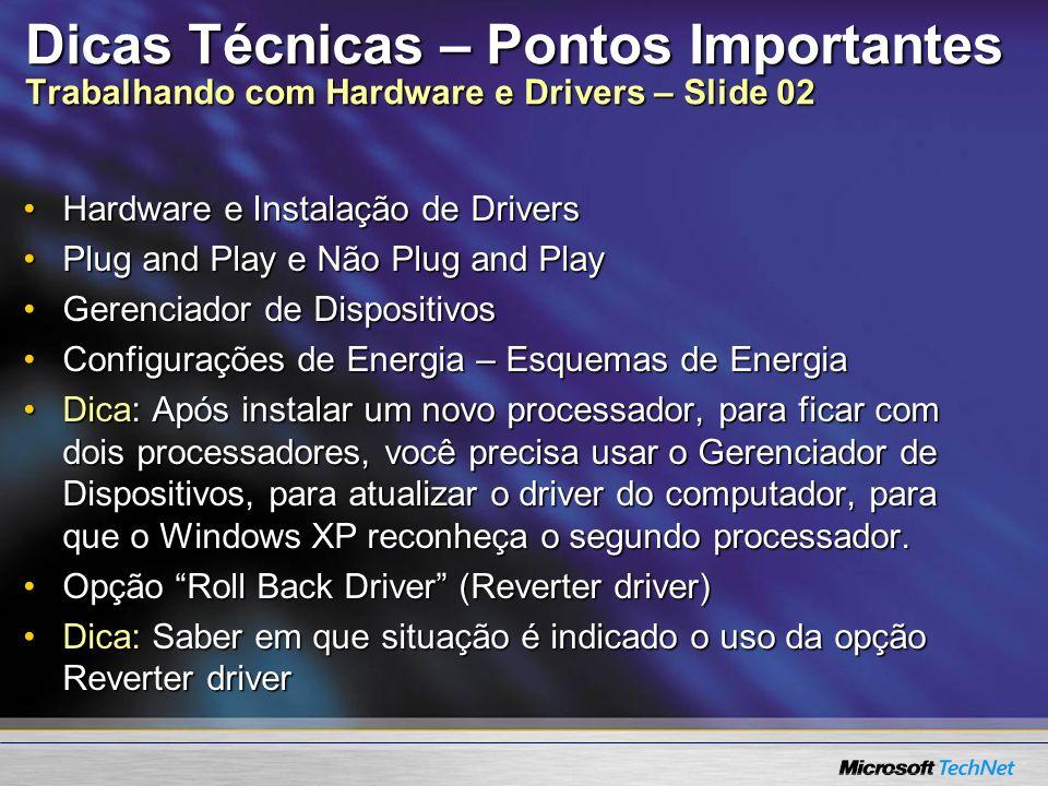 Dicas Técnicas – Pontos Importantes Trabalhando com Hardware e Drivers – Slide 02