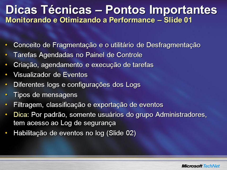 Dicas Técnicas – Pontos Importantes Monitorando e Otimizando a Performance – Slide 01