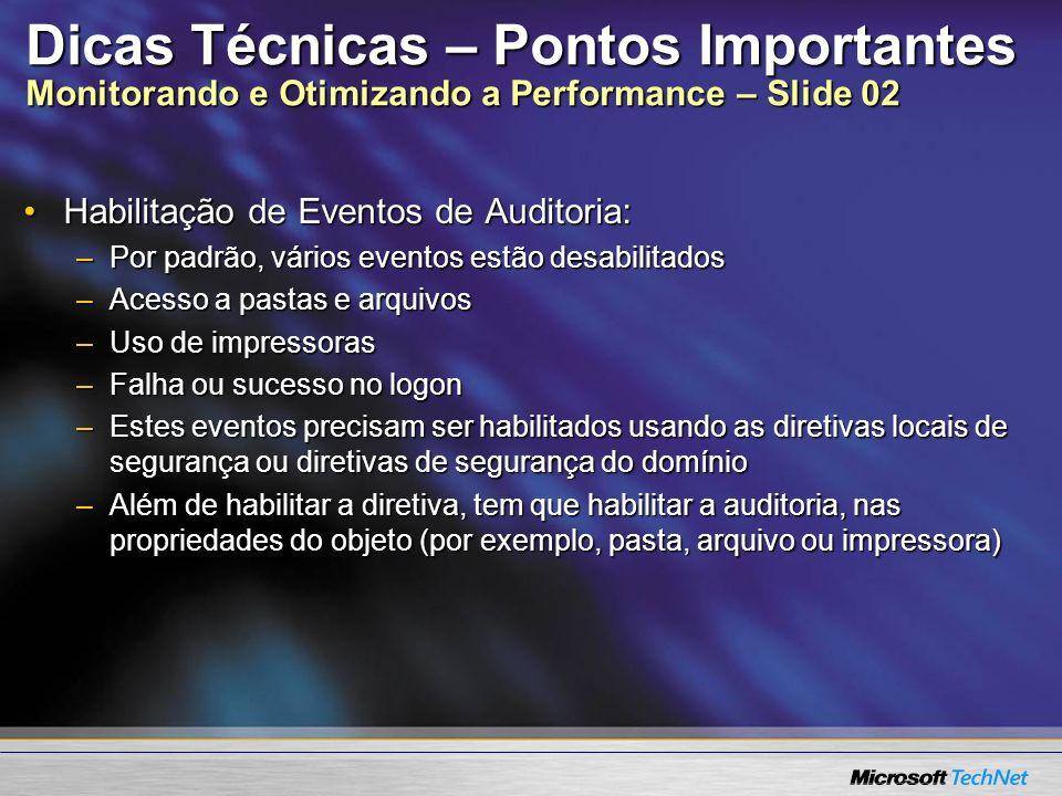 Dicas Técnicas – Pontos Importantes Monitorando e Otimizando a Performance – Slide 02