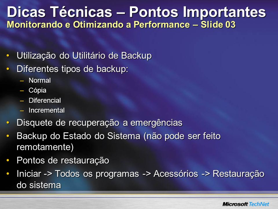 Dicas Técnicas – Pontos Importantes Monitorando e Otimizando a Performance – Slide 03