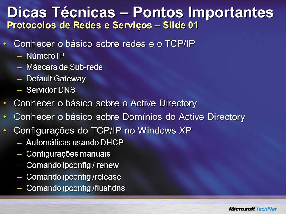 Dicas Técnicas – Pontos Importantes Protocolos de Redes e Serviços – Slide 01