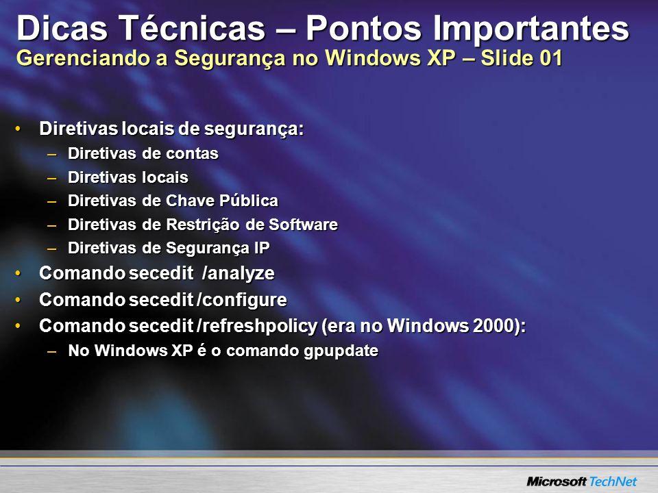 Dicas Técnicas – Pontos Importantes Gerenciando a Segurança no Windows XP – Slide 01