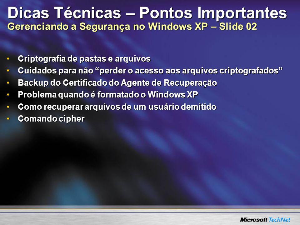 Dicas Técnicas – Pontos Importantes Gerenciando a Segurança no Windows XP – Slide 02