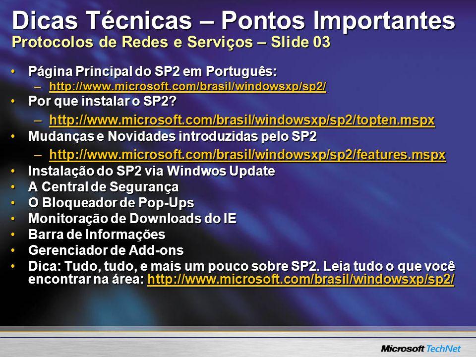 Dicas Técnicas – Pontos Importantes Protocolos de Redes e Serviços – Slide 03