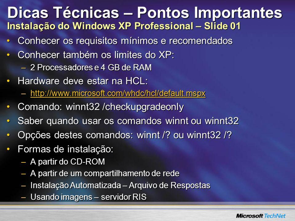 Dicas Técnicas – Pontos Importantes Instalação do Windows XP Professional – Slide 01