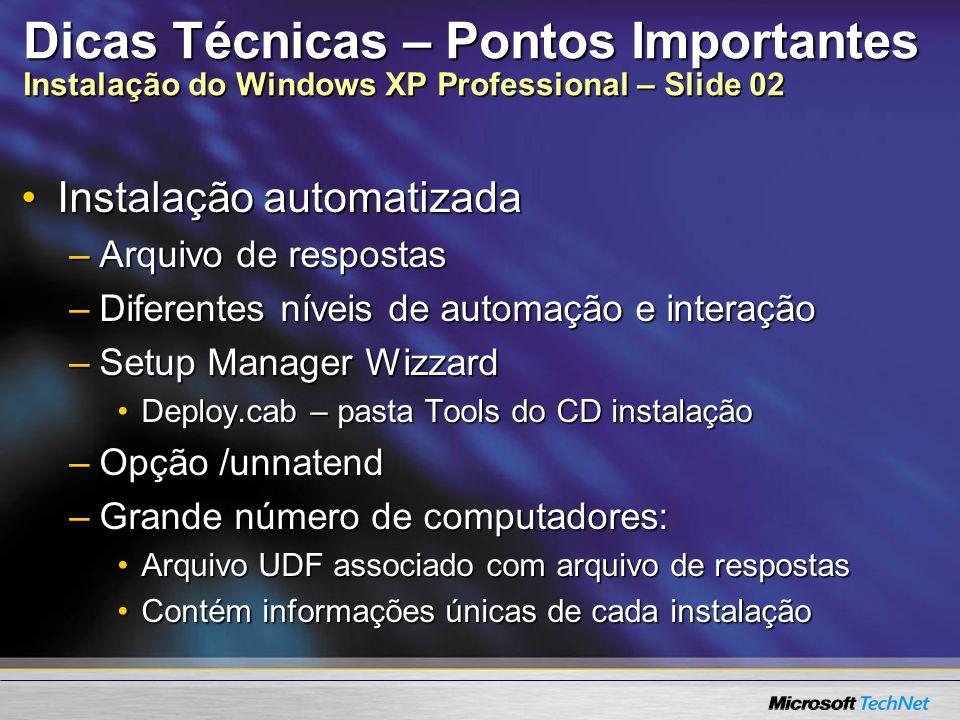 Dicas Técnicas – Pontos Importantes Instalação do Windows XP Professional – Slide 02