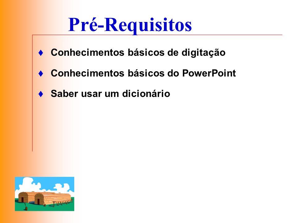 Pré-Requisitos Conhecimentos básicos de digitação