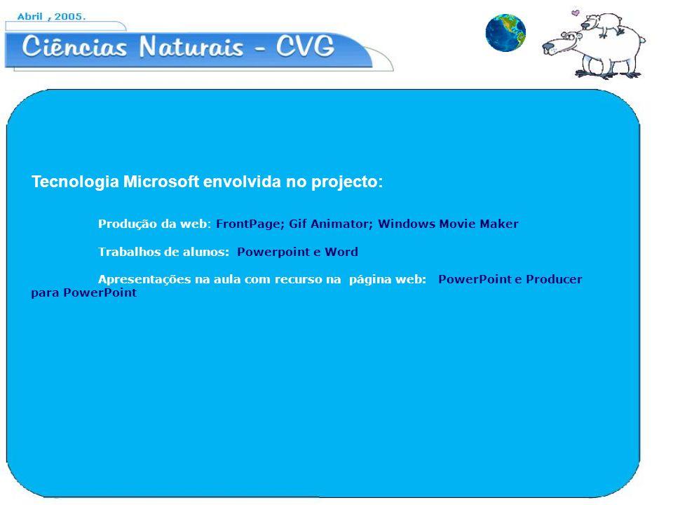 Tecnologia Microsoft envolvida no projecto: