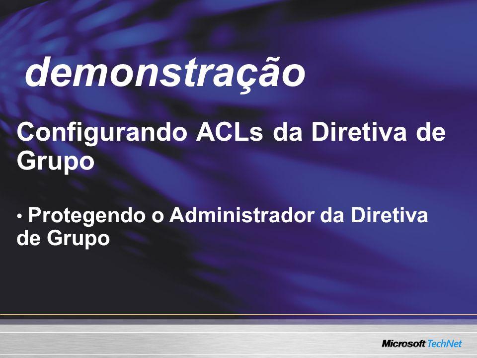demonstração Demo Configurando ACLs da Diretiva de Grupo