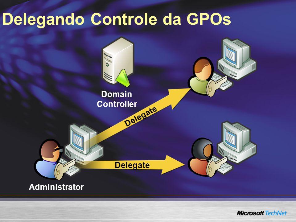 Delegando Controle da GPOs