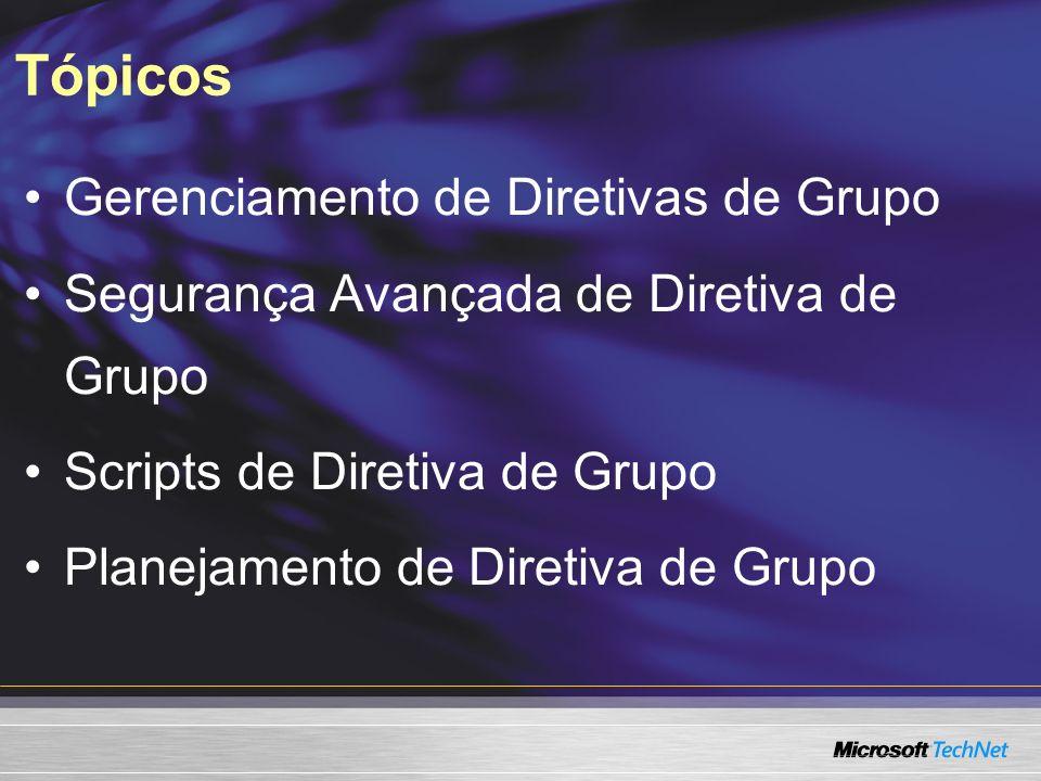 Tópicos Gerenciamento de Diretivas de Grupo