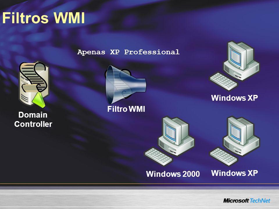 Filtros WMI Apenas XP Professional Windows XP Filtro WMI