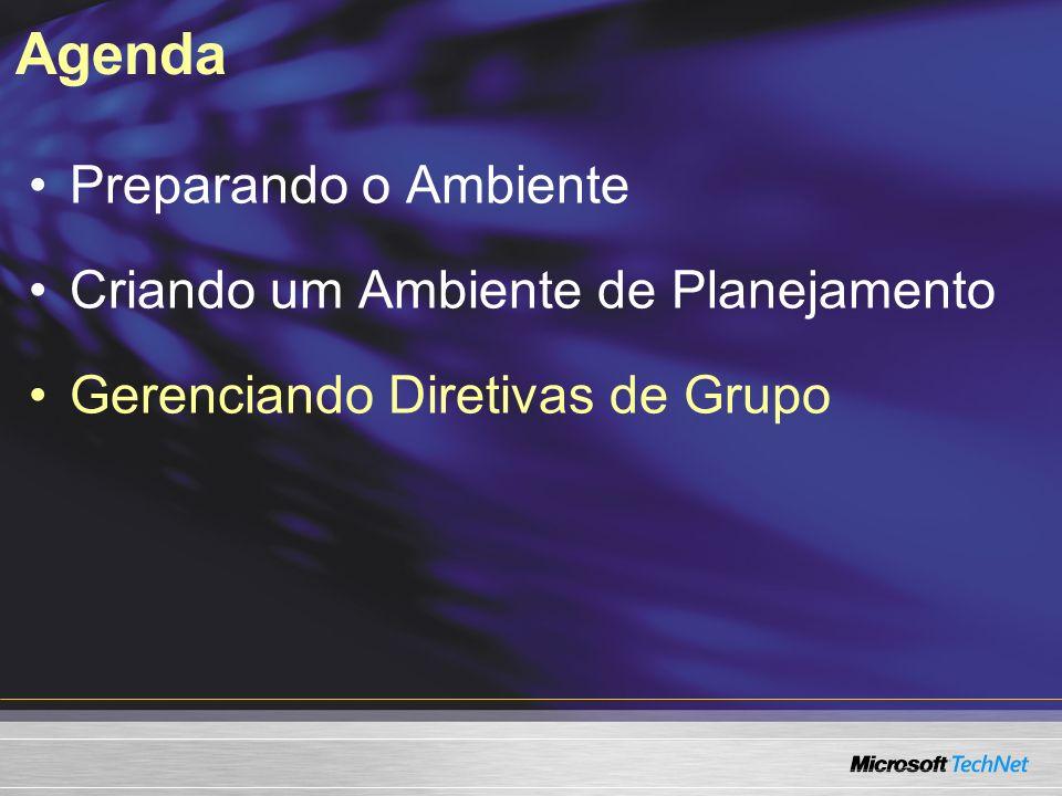 Agenda Preparando o Ambiente Criando um Ambiente de Planejamento