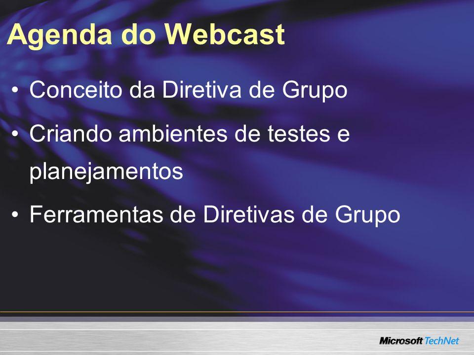 Agenda do Webcast Conceito da Diretiva de Grupo