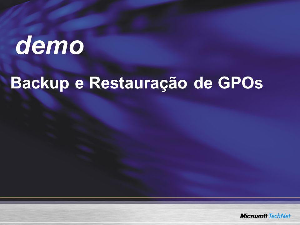 demo Demo Backup e Restauração de GPOs
