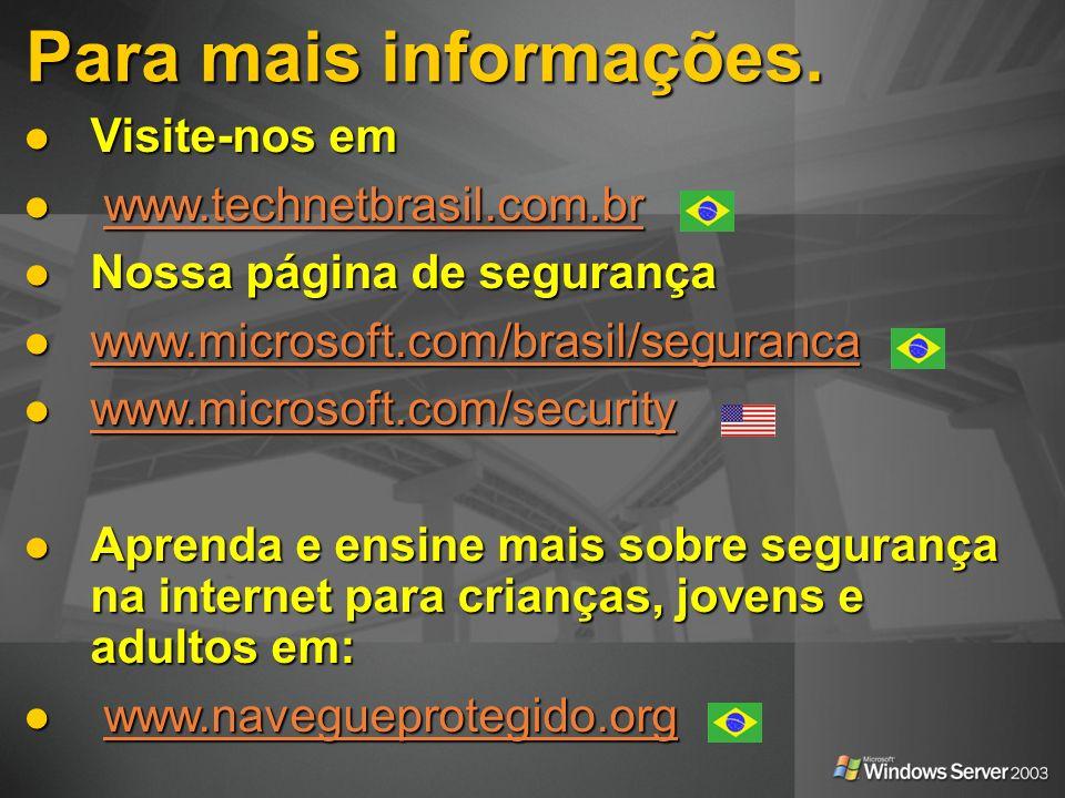 Para mais informações. Visite-nos em www.technetbrasil.com.br